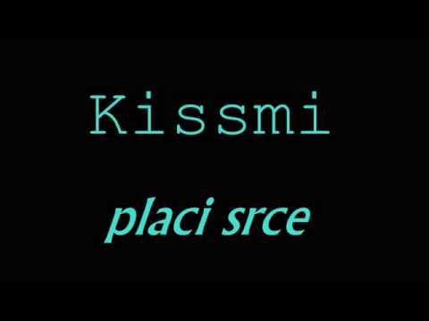Kissmi - placi srce