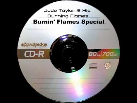 Jude Taylor & His Burning Flames - Burnin' Flames Special