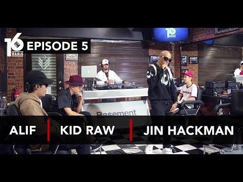 16 BARIS | EP05 | Alif, Kid Raw & Jin Hackman