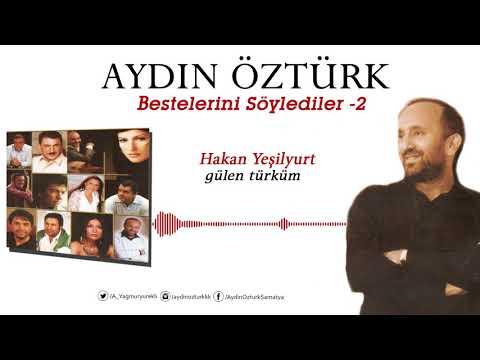 Aydın Öztürk Bestelerini Söylediler 2-HAKAN YEŞİLYURT-Gülen Türküm