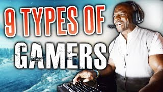 The 9 Types of Gamers  |  WHICH ARE YOU?