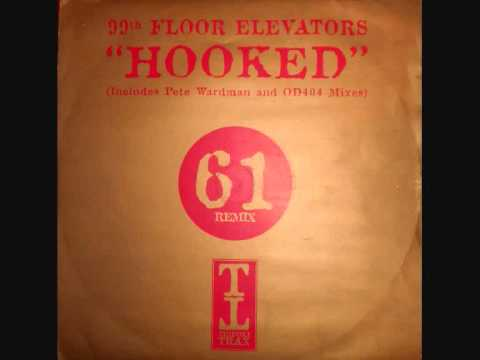 99th Floor Elevators - Hooked (OD404 Remix)