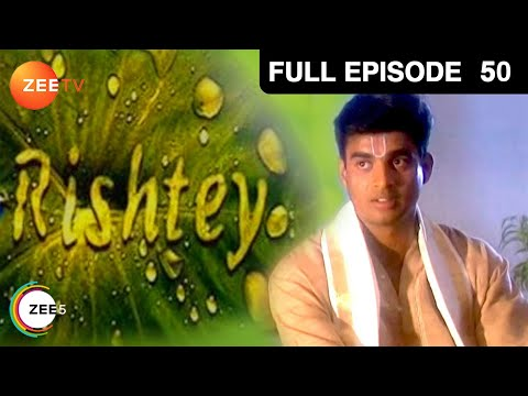 Rishtey | Full Episode - 50 | Alok Nath, Rajeev Paul, Aman Verma | Zee TV