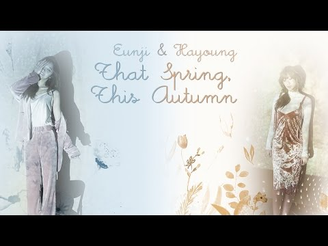 That Spring, This Autumn (그 봄날, 이 가을) - Apink (Eunji & Hayoung) [HAN/ROM/ENG COLORCODED LYRICS]
