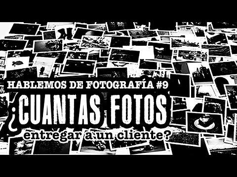 Hablemos de fotografía #9. ¿Cuántas fotos entregar a un cliente?