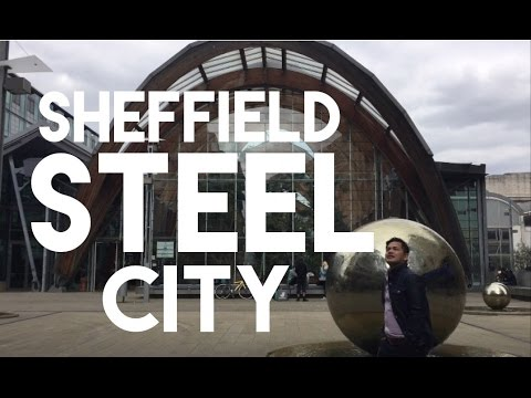 SHEFFIELD CITY OF STEEL | VLOG#32