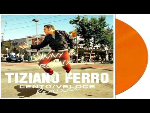 Tiziano Ferro -Lento Veloce (Danny G Remix)