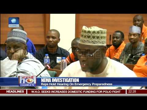 NEMA  Investigation: Reps Hold Hearing On Emergency Preparedness