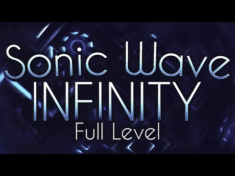 Sonic Wave Infinity [FULL LEVEL] [Legendary Extreme Demon] | Geometry Dash