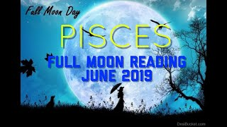 "PISCES ""SAGITTARIUS FULL MOON"" TAROT READING FOR LUNAR CYCLE JUNE 17   JULY 1, 2019"