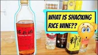 COOKING BASICS - WHAT IS SHAOXING RICE WINE?? |  HOW DOES SHAOXING RICE WINE TASTE?