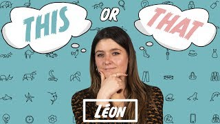 This or That med LÉON