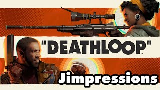 Deathloop - The Overpowering Quandary Of Deluxe Editions (Jimpressions) (Video Game Video Review)