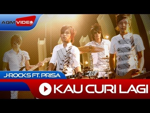 J-Rocks feat. Prisa - Kau Curi Lagi | Official Music Video