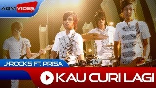 J-Rocks - Kau Curi Lagi | Official Video