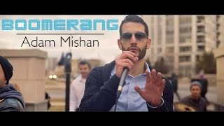 Boomerang - Adam Mishan [Official Music Video] 4K