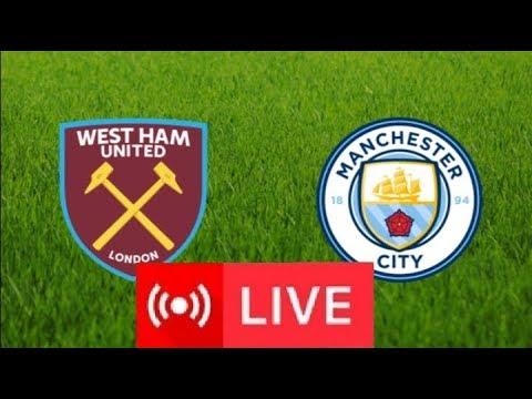 West Ham United Vs Manchester City | Live Stream | Premier League 2019 - 2020