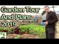 Garden Tour and Plans for the Garden and Channel In 2019