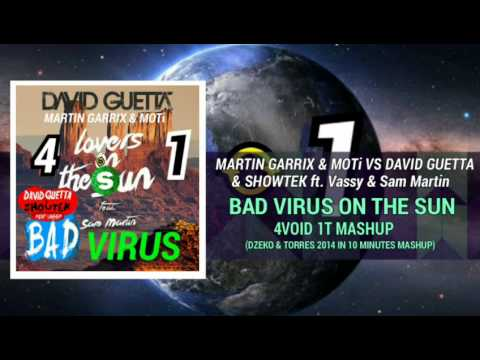 Martin Garrix & MOTi vs David Guetta & Showtek ft Vassy & Sam Martin - Bad Virus On The Sun (Mashup)