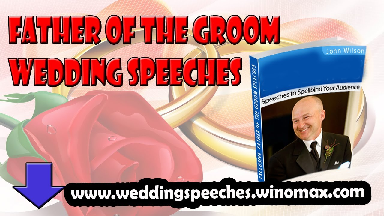 Father Of The Bride Wedding Speeches: Father Of The Groom Wedding Speeches