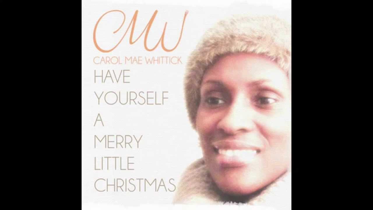 Have Yourself A Merry Little Christmas (Lyrics) - Carol Mae Whittick - YouTube