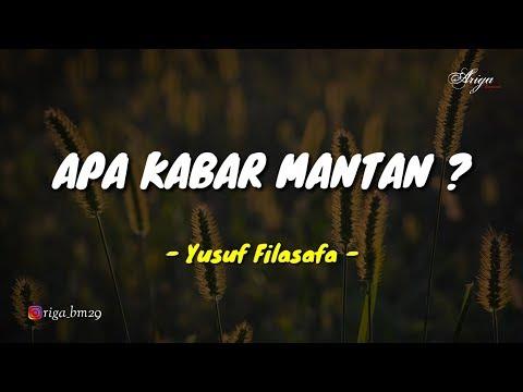 APA KABAR MANTAN? || Yusuf Filasafa