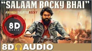 Salaam Rocky Bhai || 8D AUDIO TELUGU || KGF Movie || Yash || Prashanth Neel