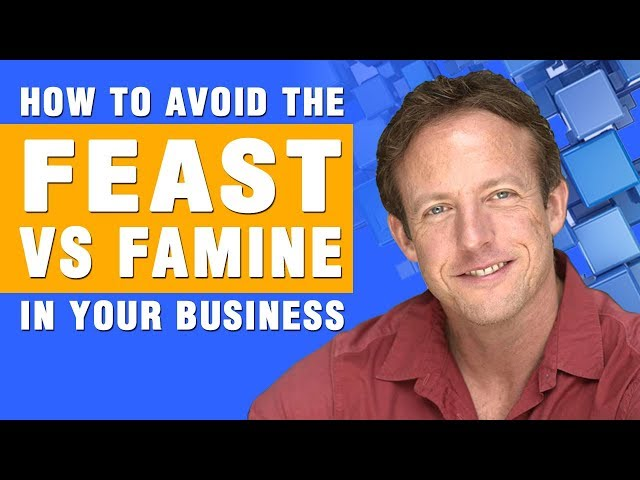 How to Avoid the Feast vs Famine in Your Business @MikeMarko1