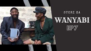 STORI ZA WANYABI (Ep7) | Oka Martin & Carpoza