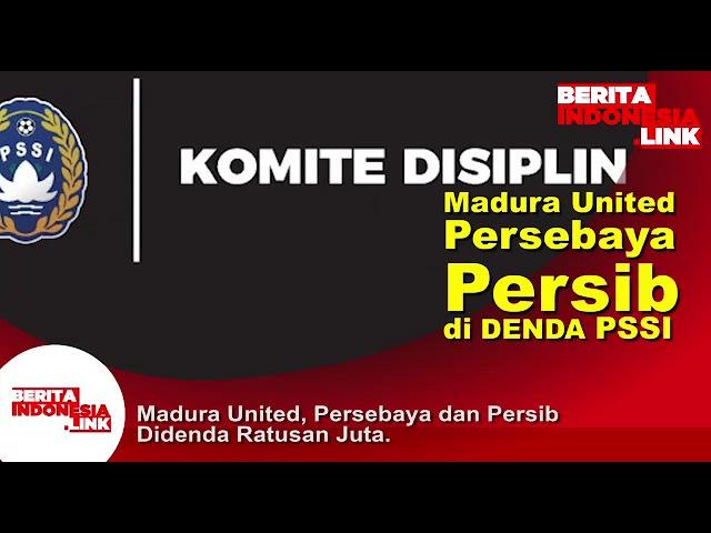 Madura United, Persebaya dan Persib didenda PSSI