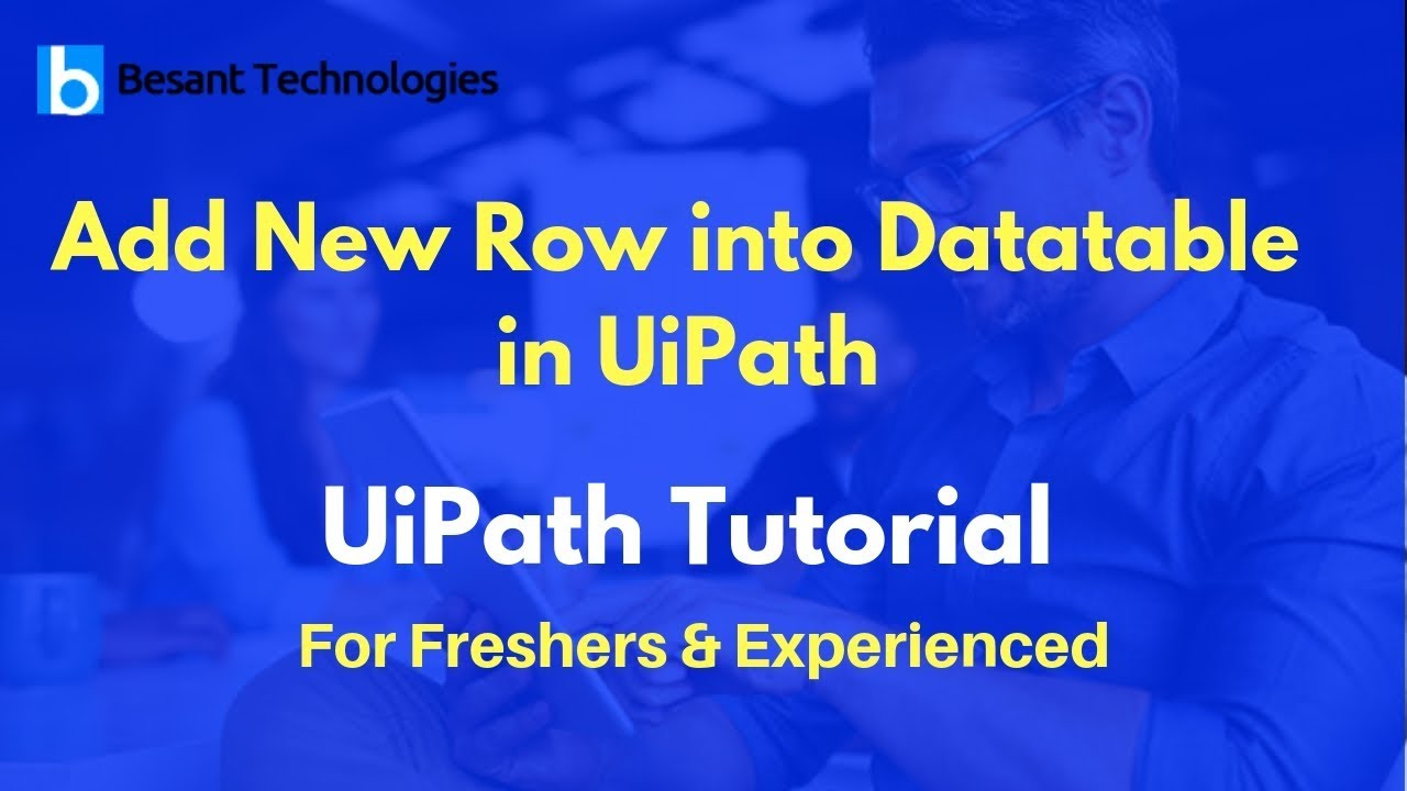 UiPath Tutorial For Beginners | Add New Row into Datatable in UiPath