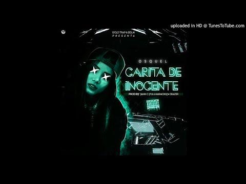 """Osquel """"Carita De Inocente"""" Prod By (Yann C Full Harmony & Deazer"""