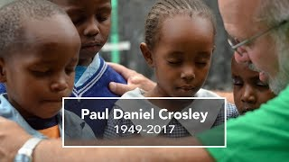 Celebrating Paul Dan Crosley: VIDEO TRIBUTE