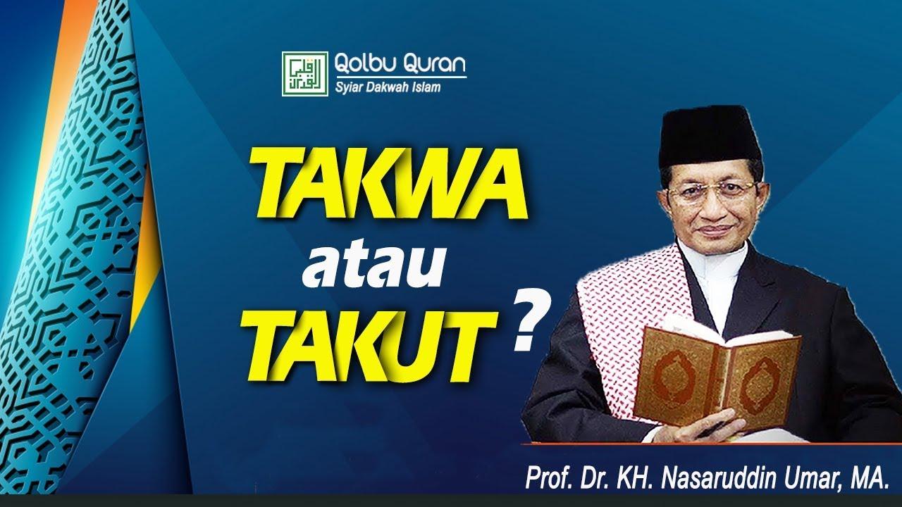 Takwa atau Takut ? - Prof. Dr. KH. Nasaruddin Umar, MA ...