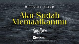 Download lagu LANGIT SORE : AKU SUDAH MEMAAFKANMU