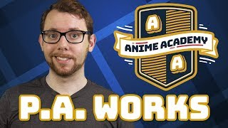 P.A. Works | Anime Academy