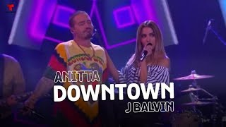 Anitta & J Balvin - Downtown | Don Francisco Te Invita