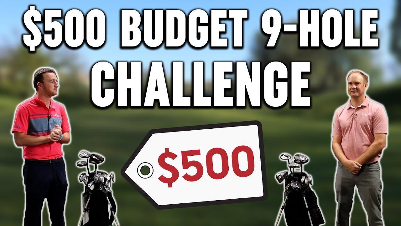 Best Golf Clubs on a Budget   $500 Budget 9-Hole Challenge
