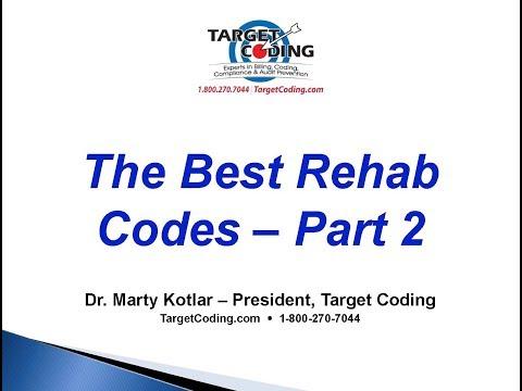 Target Coding Best Rehab Codes   Part 2