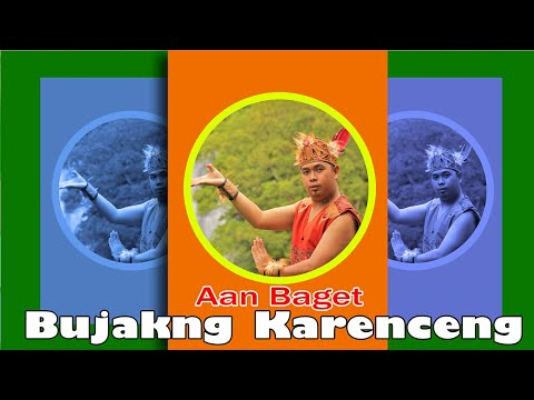 Lagu Dayak Aan Baget - Bujakng Karenceng ( Official Music Video )