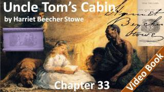 Chapter 33 - Uncle Tom's Cabin by Harriet Beecher Stowe - Cassy