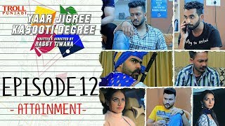 Yaar Jigree Kasooti Degree | Episode 12 - Attainment | Punjabi Web Series 2018 | Troll Punjabi