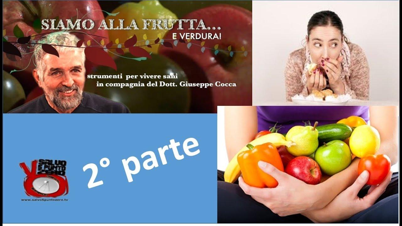 Alimentazione istintiva, emotiva e logica 2a Parte. Siamo alla frutta…e verdura con Giuseppe Cocca