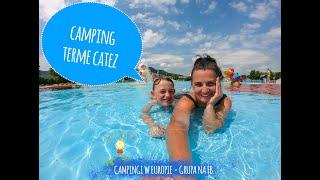 Camping Terme Catez - opinie, baseny, atrakcje
