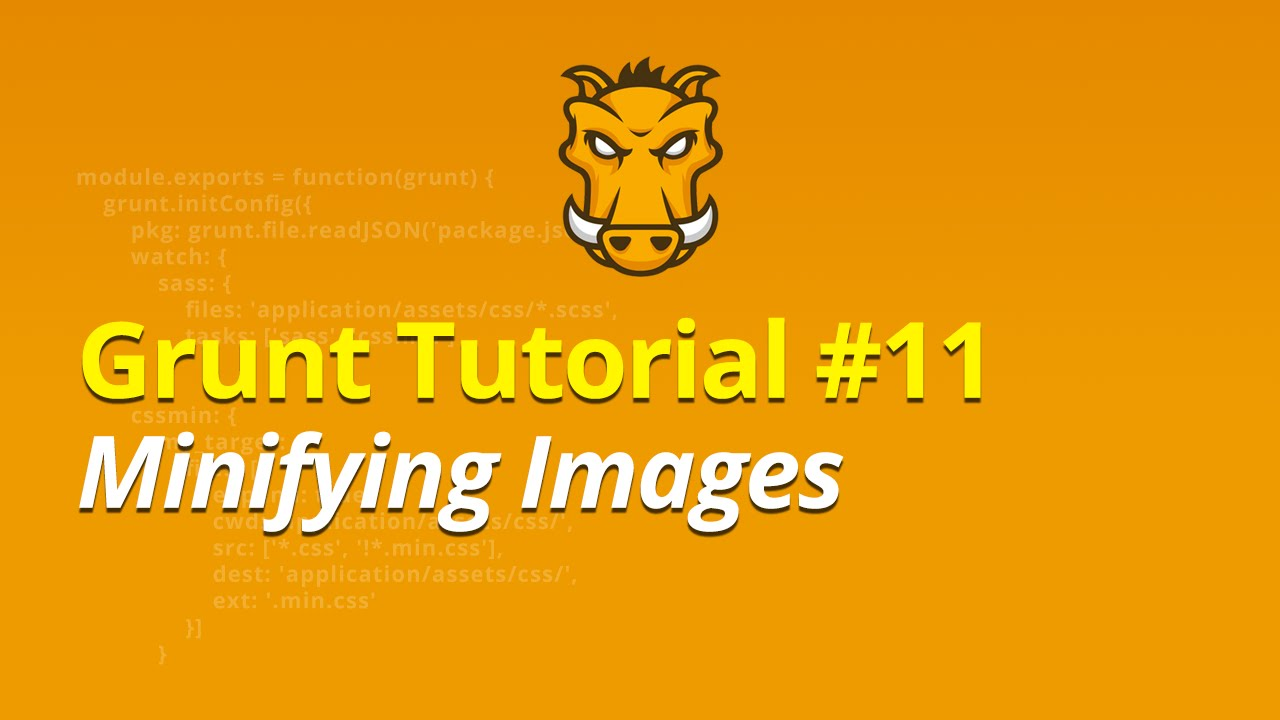 Grunt Tutorial - #11 - Minifying Images