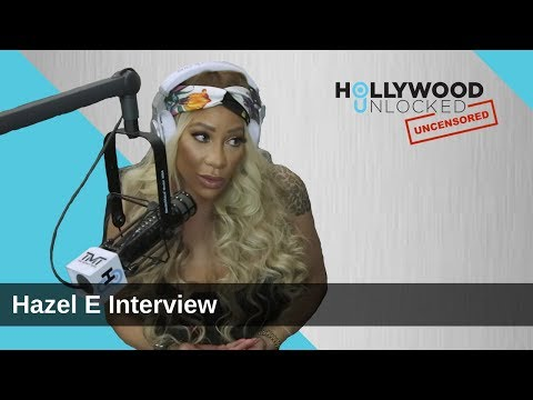 HazelE Talks LHHH, New Boyfriend & Past with Melyssa Ford on Hollywood Unlocked UNCENSORED