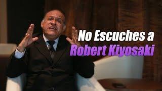 No escuches todo lo que dice Robert Kiyosaki