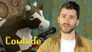 Cowhide (Vance Joy Runescape Song Parody)