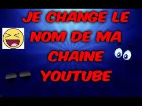 Je change le nom de ma chaine Youtube - YouTube