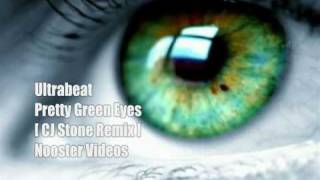 Ultrabeat - Pretty Green Eyes [ CJ Stone Remix ] HQ